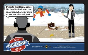 """Man has fallen in snowbank next to a sidewalk. Referee blows whistle. TV announcer says, """"Penalty for illegal route. No. 36 climbed over the snowbank. Safer route is to use the cleared path."""""""
