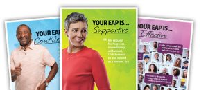 Close up of three EAP posters fanned out with messages: Your EAP is confidential, your EAP is supportive, and your EAP is effective