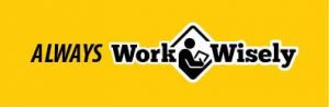"Yellow field with text ""Always Work Wisely"" and icon of person working in diamond caution sign"