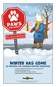 Step Wisely poster: PAWS: Pause, Assess and Walk Safely on stop sign with a polar bear noticing snow falling in background. Foreground text: Winter has come. Be Prepared for Changing Weather Conditions.