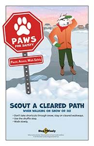 Poster image of husky dressed in winter gear looking onto a cleared walkway with snow-covered one to the left. Text: Scout a Cleared Path when Walking on Snow or Ice