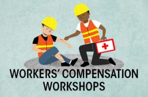 Illustration shows person sitting on ground with knee bent and another person bringing a first-aid kit to help. Text: Workers' Compensation Workshops